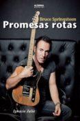 bruce springsteen. promesas rotas-ignacio julia-9788461755073