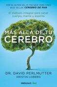 MÁS ALLÁ DE TU CEREBRO - 9788466342773 - DAVID PERLMUTTER