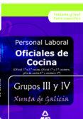 OFICIAL DE COCINA (1ª Y 2ª) PERSONAL LABORAL DE LA XUNTA DE GALIC IA GRUPOS III Y IV. TEMARIO Y TEST - 9788466551373 - VV.AA.
