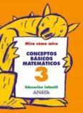 CONCEPTOS BASICOS MATEMATICOS 3 (EDUCACION INFANTIL, 3-5) - 9788466744973 - MARIA ISABEL FUENTES ZARAGOZA