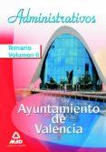 ADMINISTRATIVOS DEL AYUNTAMIENTO DE VALENCIA TEMARIO. VOLUMEN II - 9788467608373 - VV.AA.