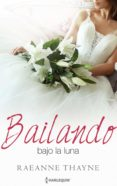 BAILANDO BAJO LA LUNA (EBOOK) - 9788468789873 - RAEANNE THAYNE