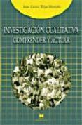 LA INVESTIGACION CUALITATIVA: COMPRENDER Y ACTUAR - 9788471337573 - JUAN CARLOS TOJAR HURTADO
