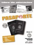 PASAPORTE 2 (A2) - LIBRO DE EJERCICIOS + CD - 9788477113973 - OSCAR CERROLAZA GILI