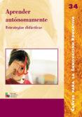APRENDER AUTONOMAMENTE: ESTRATEGIAS DIDACTICAS - 9788478273973 - VV.AA.