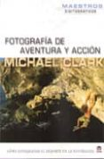 FOTOGRAFIA DE AVENTURA Y ACCION - 9788479028473 - VV.AA.