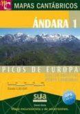 PICOS DE EUROPA (MACIZO ORIENTAL Y PEÑAS CABRIEGAS): ANDARA 1 MAP AS CANTABRICOS: ESCALA 1:20.000 - 9788482164373 - DAVID ATELA