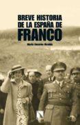 BREVE HISTORIA DE LA ESPAÑA DE FRANCO - 9788483195673 - MARIA ENCARNA NICOLAS MARIN