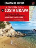 CAMINS DE RONDA: LA TRAVESSA DE LA COSTA BRAVA (CATALA) - 9788484784173 - SERGI LARA