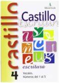 CASTILLO ESCRITURA 4: VOCALES. NUMEROS DEL 1 AL 5 - 9788486545673 - R. MARTIN