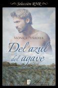 del azul del agave (ebook)-monica peñalver-9788490697573