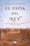EL ESPIA DEL REY - 9788490705773 - JOSE CALVO POYATO