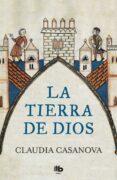 LA TIERRA DE DIOS - 9788490707173 - CLAUDIA CASANOVA
