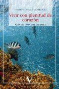 VIVIR CON PLENITUD DE CORAZÓN - 9788490745373 - FEDERICO LANZACO SALAFRANCA