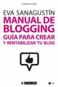 MANUAL DE BLOGGING - 9788491168973 - EVA SANAGUSTIN