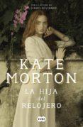LA HIJA DEL RELOJERO (EBOOK) - 9788491292173 - KATE MORTON
