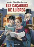 ELS CAÇADORS DE LLIBRES - 9788491372073 - JENNIFER CHAMBLISS BERTMAN