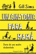 un gin-tonic para mamá. diario de  una madre desbordada (ebook)-gill sims-9788491393573