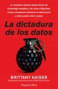 Descarga gratuita de libros en pdf en línea. LA DICTADURA DE LOS DATOS de BRITTANY KAISER 9788491394273