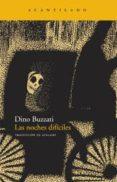 LAS NOCHES DIFICILES - 9788492649273 - DINO BUZZATI