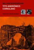 TITO ANDRONICO / CORIOLANO - 9788494073373 - WILLIAM SHAKESPEARE