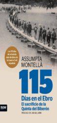 115 días en el ebro. el sacrificio de la quinta del biberón (ebook)-assumpta montella-9788494217173