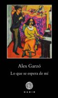 LO QUE SE ESPERA DE MÍ - 9788494761973 - ALEX GARZO MORENO