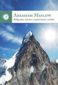religiones, valores y experiencias cumbre-abraham maslow-9788495496973