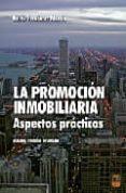 LA PROMOCION INMOBILIARIA: ASPECTOS PRACTICOS (4ª ED.) - 9788496437173 - DELFIN FERNANDEZ MARTIN