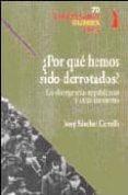 POR QUE HEMOS SIDO DERROTADOS?: LAS DIVERGENCIAS REPUBLICANAS Y OTRAS CUESTIONES - 9788496495173 - JOSEP SANCHEZ CERVELLO
