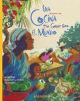 UNA COCINA TAN GRANDE COMO EL MUNDO - 9788496629073 - ALAIN SERRES