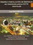 DISEÑO E INSTALACIÓN DE SISTEMAS DE VIDEOVIGILANCIA CCTV DIGITALE S - 9788496709973 - JOSE MARIA MERCHAN