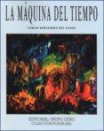 LA MÁQUINA DEL TIEMPO - 9788497552073 - CARLOS FERNANDEZ DEL GANSO