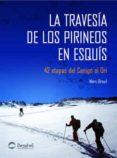 LA TRAVESIA DE LOS PIRINEOS EN ESQUIS - 9788498290073 - MARC BREUIL