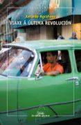 VIAXE A ULTIMA REVOLUCION - 9788498657173 - XERARDO AGRAFOXO PEREZ