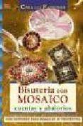 CREA CON PATRONES BISUTERIA CON MOSAICO CUENTAS Y ABALORIOS - 9788498740073 - CATHERINE MASSEY