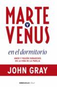MARTE Y VENUS EN EL DORMITORIO - 9788499086873 - JOHN GRAY