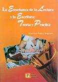 la enseñanza de la lectura y la escritura: teoria y practica-francisco galera noguera-9788499150673
