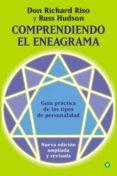 COMPRENDIENDO EL ENEAGRAMA: GUIA PRACTICA DE LOS TIPOS DE PERSONA LIDAD - 9788499701073 - RUSS HUDSON