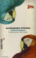 INSEPARABILI. IL FUOCO AMICO DEI RICORDI - 9788866210573 - ALESSANDRO PIPERNO