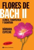 FLORES DE BACH II: CLINICA, TERAPEUTICA Y SIGNATURA (3ª ED.) - 9789507540073 - BARBARA ESPECHE