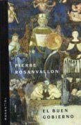 el buen gobierno-pierre rosanvallon-9789875002173