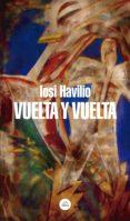 Descargas de libros electrónicos gratis en google VUELTA Y VUELTA de HAVILIO IOSI CHM iBook PDB
