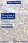 DESPUES DE LA GRAN DIVISION: MODERNISMO, CULTURA DE MASAS, POSMOD ERNISMO - 9789879396773 - ANDREAS HUYSSEN