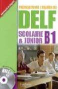 DELF B1 + CD SCOLAIRE ET JUNIOR - 9782011556783 - VV.AA.