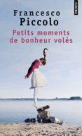PETITS MOMENTS DE BONHEUR VOLES - 9782757845783 - FRANCESCO PICCOLO
