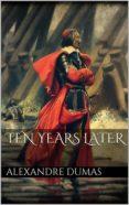 TEN YEARS LATER (EBOOK) - 9786050424683 - DUMAS ALEXANDRE