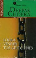 LOGRA VENCER TUS ADICCIONES (AUDIOLIBRO) - 9786070019883 - DEEPAK CHOPRA