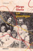Descargar libro isbn no LAS GENEALOGÍAS de GLANTZ MARGO PDF PDB DJVU 9786073186483 in Spanish