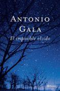 EL IMPOSIBLE OLVIDO - 9788408047483 - ANTONIO GALA